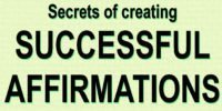 SECRETS OF CREATING SUCCESSFUL AFFIRMATIONS PROGRAM